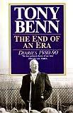 The End Of An Era: Diaries 1980-1990: Diaries 1980-90