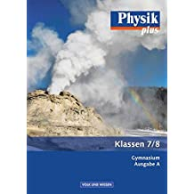 Physik plus - Gymnasium - Ausgabe A: 7./8. Schuljahr - Schülerbuch