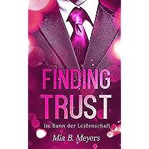Finding trust: Im Bann der Leidenschaft (German Edition)