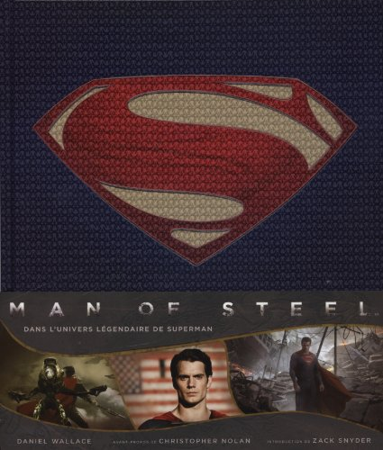 Man of steel : Dans l'univers lgendaire de Superman