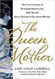 The Untold Story of Queen Elizabeth, Queen Mother by Lady Colin Campbell