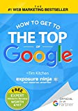 How To Get to the Top of Google - The Plain English Guide to SEO (including Penguin 2.1, Panda and EMD updates) (Online Marketing Guides from Exposure Ninja)