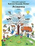 Primavera. I libri delle stagioni. Ediz. a colori