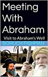 Meeting With Abraham:  Visit to Abraham's Well (English Edition)
