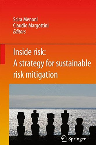 Inside risk. A strategy for sustainable risk mitigation