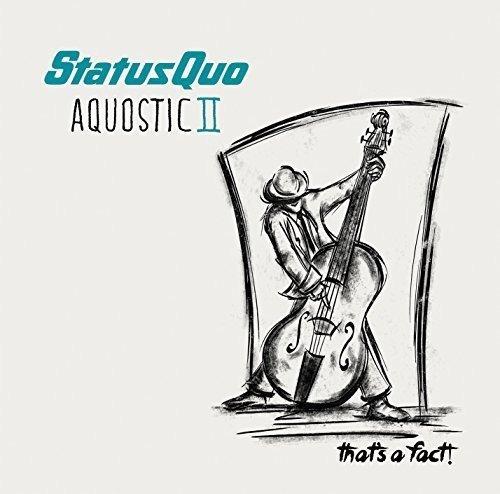 Status Quo – Aquostic II: That's A Fact!