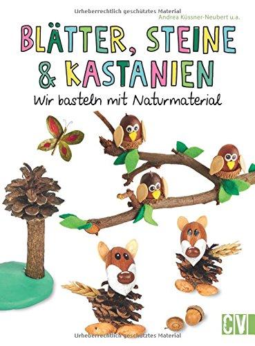 Blätter, Steine & Kastanien: Wir basteln mit Naturmaterial (Kastanien-blatt)