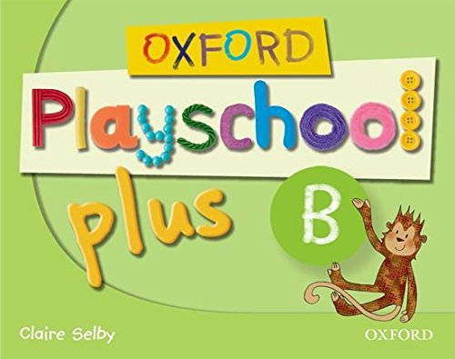 Oxford Playschool Plus B: Class Book - 9780194734110