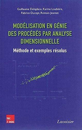 Modlisation en gnie des procds par analyse dimensionnelle : Mthode et exemples rsolus de Guillaume Delaplace (7 mai 2014) Broch