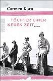 Töchter einer neuen Zeit (Jahrhundert-Trilogie, Band 1) - Carmen Korn