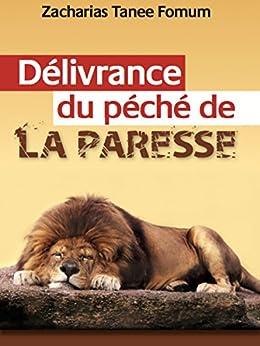 Délivrance du Péché de la Paresse (Aides Pratiques pour les Vainqueurs t. 8) (French Edition)