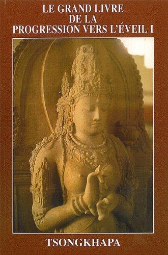 Le Grand Livre de la progression vers l'éveil, tome 1 par Blobzangragspa Tsongkhapa
