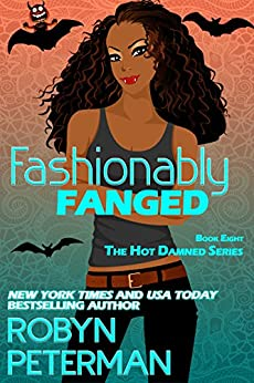 Fashionably Fanged: Book Eight, The Hot Damned Series by [Peterman, Robyn]