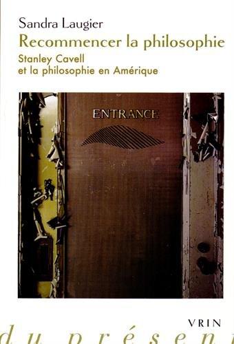 Recommencer la philosophie : Stanley Cavell et la philosophie en Amrique