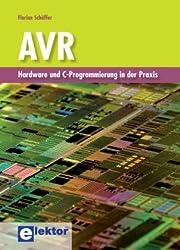 AVR: Hardware und C-Programmierung in der Praxis