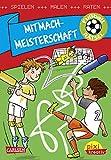 Mitmach-Meisterschaft: Spielen, Malen, Raten wie die Weltmeister! (Pixi kreativ, Band 109)