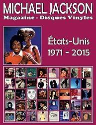 Michael Jackson - Magazine Disques Vinyles - États-Unis (1971-2015): Discographie éditée par Motown and Epic - Guide couleur.