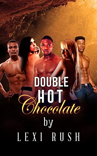 Double Hot Chocolate: (True Interracial Literotica With MMMF, Multiple Partners, BBC) (English Edition)