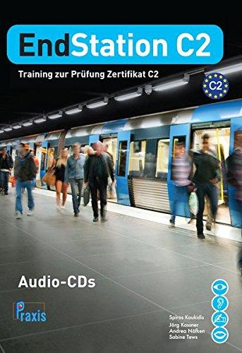EndStation C2 - 5 Audio-CDs: Training zur Prüfung Zertifikat C2 (EndStation C2 / Training zur Prüfung Zertifikat C2)