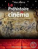 La Préhistoire du cinéma : Origines paléolithiques de la narration graphique et du cinématographe (1DVD)