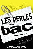 Les perles du bac - édition 2013...