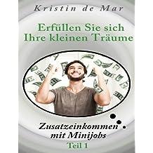 Erfüllen Sie sich Ihre kleinen Träume: Zusatzeinkommen mit Minijobs Teil1
