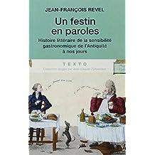 Un festin en paroles : Histoire littéraire de la sensibilité gastronomique de l'Antiquité à nos jours