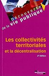 Les collectivités territoriales et la décentralisation. 6ème édition