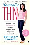Image de Naturally Thin: Unleash Your SkinnyGirl and Free Yourself from a Lifetime of Dieting (English Edition)