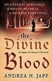 The Divine Blood: The Agnes de Souarcy Chronicles 3