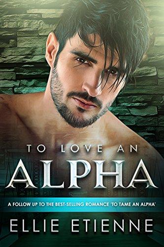 To Love An Alpha: BWWM Romance (Elijah Book 2)