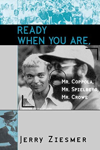 Ready When You Are, Mr. Coppola, Mr. Spielberg, Mr. Crowe (The Scarecrow Filmmakers Series) por Jerry Ziesmer