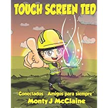 TouchScreenTed: Conectados (Amigos para siempre): Volume 1 by Monty J McClaine (2014-06-17)