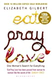 Eat Pray Love: One Woman's Search for Everything (Anniversary Edition)