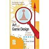 The Art of Game Design: A Deck of Lenses by Jesse Schell (2008-08-01)