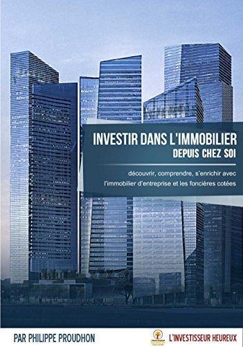 Investir dans l'immobilier depuis chez soi par Philippe Proudhon