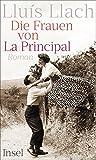Die Frauen von La Principal: Roman von Lluís Llach