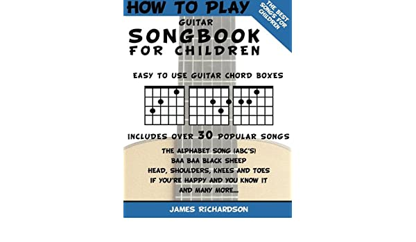 Buy How to Play Guitar Songbook for Children: The Best Songs for ...