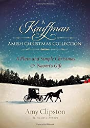 A Kauffman Amish Christmas Collection (Kauffman Amish Bakery Series) by Amy Clipston (2012-10-03)