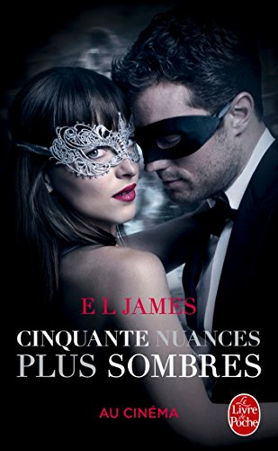 Cinquante nuances plus sombres (Cinquante nuances, Tome 2) - Edition film: La trilogie Fifty Shades par E L James