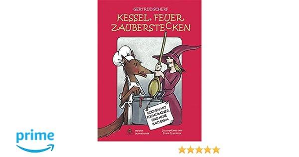 Kessel, Feuer, Zauberstecken: Kochen mit Fuchs Rainer und Hexe ...