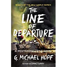 The Line of Departure: A Postapocalyptic Novel (The New World Series) by G. Michael Hopf (2015-06-02)