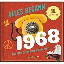 Alles begann 1968: Eine Reise durch deine wilden Jahre