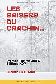 LES BAISERS DU CRACHIN... par Didier Colpin