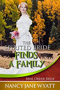 The Spirited Bride Finds a Family (English Edition) di [Wyatt, Nancy Jane]