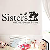 Sisters Wake The Best OF Friends - Saihui Encouraging And Loving Words Wall Stickers DIY Vinyl Removable Mural Decals for Girls' Room/Home Bedroom/Office Decor (A)