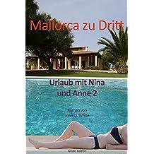 Mallorca zu Dritt: Urlaub mit Nina und Anne 2