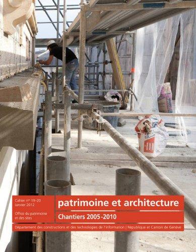 Patrimoine et architecture N19-20. Chantiers 2005-2010