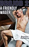 Brojob 2 – A Friendly Wager (MM First Time Gay Romance)