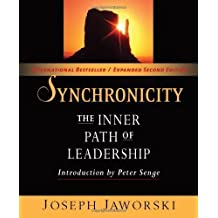 Synchronicity: The Inner Path of Leadership (BK Business) by Jaworski, Joseph ( 2011 )